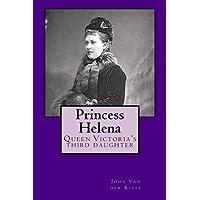 Princess Helena: Queen Victoria's third daughter