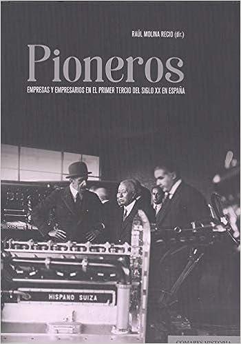 Pioneros: Empresas y empresarios en el primer tercio del siglo XX en España: Amazon.es: Molina Recio, Raúl: Libros