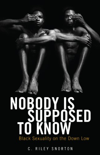 Nobody Is Supposed to Know: Black Sexuality on the Down Low