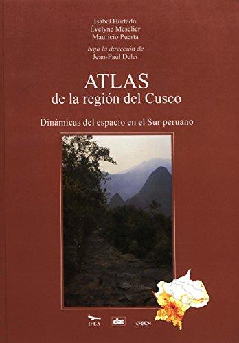 Descargar Libro Atlas De La Región Del Cusco: Dinámicas Del Espacio En El Sur Peruano Jean-paul Deler