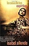 La casa de los espíritus Publisher: Rayo; Spanish Language edition
