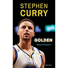 Stephen Curry : Golden (French Edition)