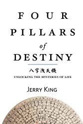 Four Pillars of Destiny: Unlocking the Mysteries of Life