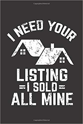 I Need Your Listing I Sold All Mine Vintage Realtor Cover Notebook Funny Real Estate Quote Notebook Realtor Daily Planner 100 Lined Pages 6x9 Inches Organizer Real Estate 9781674098326 Amazon Com Books