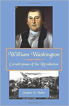 William Washington : Cavalryman of the Revolution