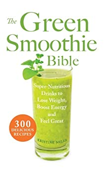 Green Smoothie Bible Delicious Recipes ebook product image
