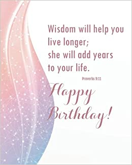 Proverbs 911 Happy Birthday Christian Quotes Journal Bible And Friends Gift Notebook Series Paperback June 7 2018