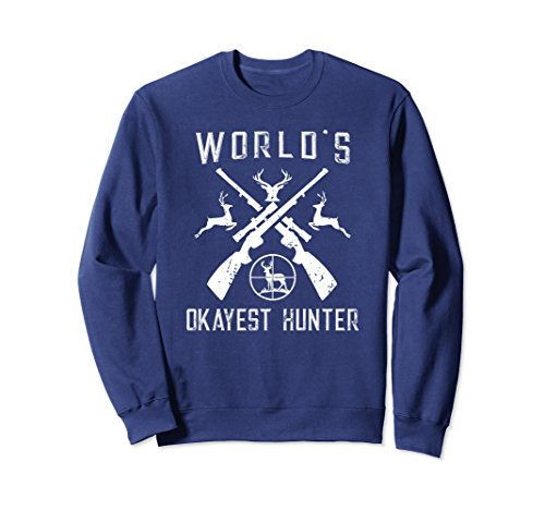 Unisex World's Okayest Hunter Sweatshirt Funny Hunting Gift Small Navy