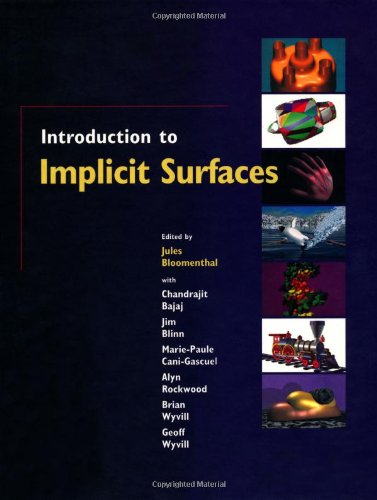 Introduction to Implicit Surfaces (The Morgan Kaufmann Series in Computer Graphics) by Brand: Morgan Kaufmann