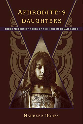 Search : Aphrodite's Daughters: Three Modernist Poets of the Harlem Renaissance