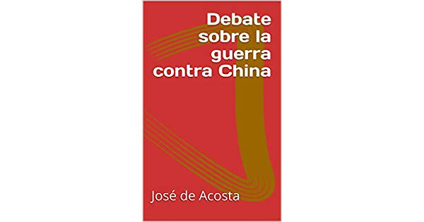 Debate sobre la guerra contra China eBook: José de Acosta, Alonso ...
