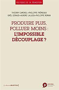 Produire plus, polluer moins : L'impossible découplage ? par Gaël Giraud