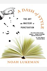 A Dash of Style: The Art and Mastery of Punctuation Kindle Edition