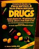 The Complete Guide to Prescription and Non-Prescription Drugs, H. Winter Griffith, 0895865939