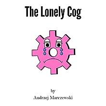 The Lonely Cog Audiobook by Mr Andrzej Chirstopher Marczewski Narrated by Andrzej Marczewski