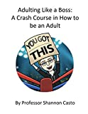 img - for Adulting Like a Boss: A Crash Course in Being an Adult book / textbook / text book
