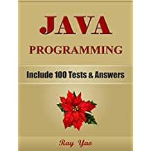 JAVA: Java Programming, Learn Coding Fast! (With 100 Tests & Answers for Interview) Crash Course, Quick Start Guide, Tutorial Book with Hands-On Projects in Easy Steps! An Ultimate Beginner's Guide!