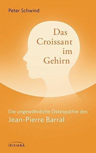 das-croissant-im-gehirn-die-ungewhnliche-osteopathie-des-jean-pierre-barral