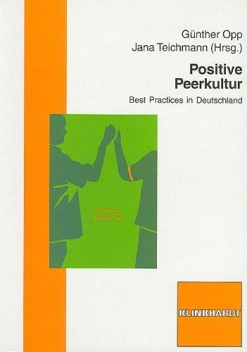 Positive Peerkultur: Best Practices in Deutschland von Günther Opp (Herausgeber), Jana Teichmann (Herausgeber) (1. Februar 2008) Broschiert
