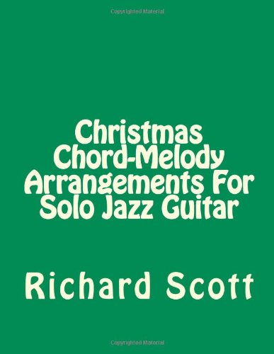 Christmas Chord Melody Arrangements For Solo Jazz Guitar Volume 1