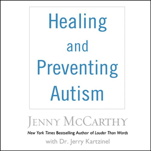 Healing and Preventing Autism: A Complete Guide by Blackstone Audio, Inc.