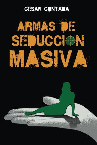 Armas de seduccion masiva (Spanish Edition)