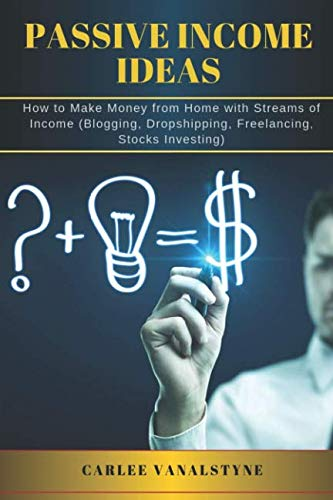 41nrLUIGhEL - PASSIVE INCOME IDEAS: How to Make Money from Home with Streams of Income  (Blogging, Dropshipping, Freelancing, Stocks Investing)