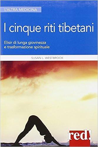 Pagina Para Descargar Libros I 5 Riti Tibetani. Elisir Di Lunga Giovinezza E Trasformazione Spirituale Paginas Epub Gratis