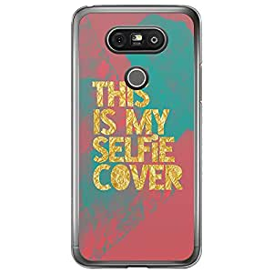 Loud Universe LG G5 This is my Selfie Cover Printed Transparent Edge Case - Multi Color