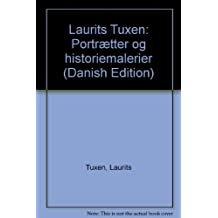 Laurits Tuxen: Portrætter og historiemalerier (Danish Edition)