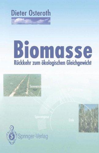 Biomasse: Rückkehr zum ökologischen Gleichgewicht (German Edition)