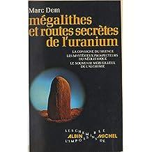 Mégalithes et routes secrètes de l'uranium (French Edition)