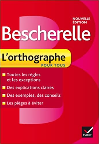 Bescherelle Lorthographe pour tous lorthographe dp