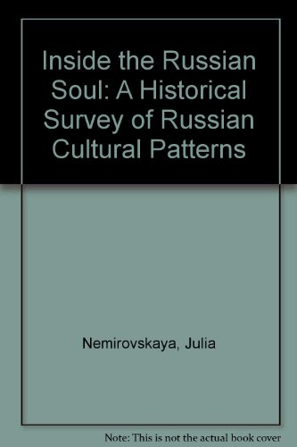 Inside the Russian Soul: A Historical Survey of Russian Cultural Patterns