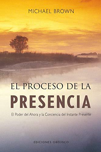 Proceso de la presencia, El (Spanish Edition)