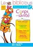 Cahier d'activités CP/CE1 Corps et santé : Parcours de lecture de 4 oeuvres littéraires
