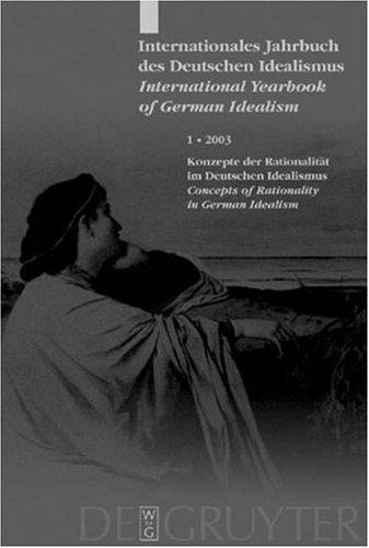 Internationales Jahrbuch Des Deutschen Idealismus/International Yearbook of German Idealism: Konzepte Der Rationalitat Concepts of Rationality (German Edition) from Brand: Walter De Gruyter Inc