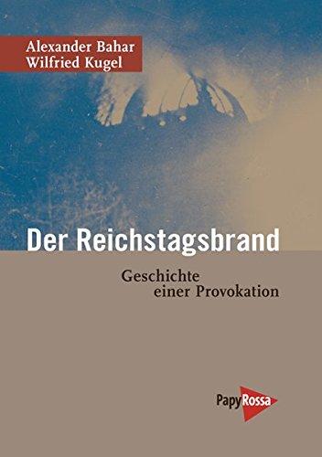 Der Reichstagsbrand: Geschichte einer Provokation (Neue Kleine Bibliothek)