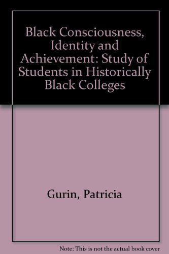 Search : Black Consciousness, Identity and Achievement: Study of Students in Historically Black Colleges