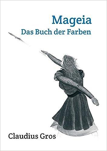 Mageia: Das Buch der Farben: Amazon.de: Claudius Gros: Bücher