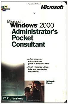 Microsoft Windows 2000 Administrator's Pocket Consultant by William R. Stanek (2000-02-12)