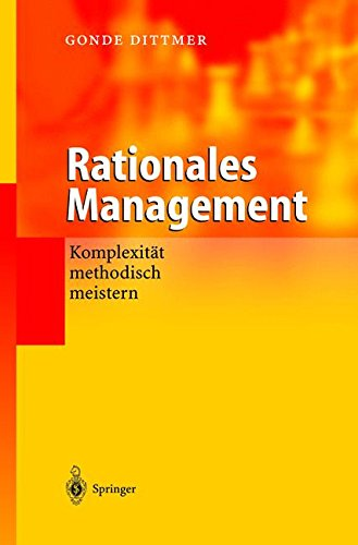 Rationales Management: Komplexität methodisch meistern