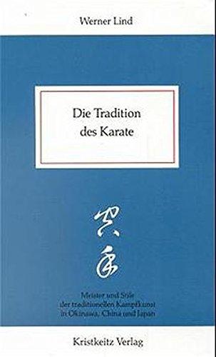 Die Tradition des Karate: Meister und Stile der traditionellen Kampfkunst in Okinawa, China und Japan