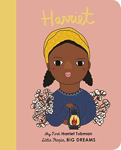 Harriet Tubman: My First Harriet Tubman (Little People, BIG DREAMS (14))