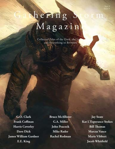Gathering Storm Magazine, Year 2, Issue 9: Collected Tales of the Dark, the Light,  and Everything in - Miller Tales Marcus