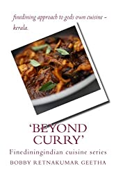 Beyond curry: Black and white version of  fine dining version of gods own cuisine (Finedinigindian cuisine) (Volume 1)