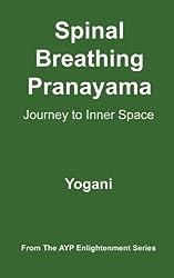 Spinal Breathing Pranayama - Journey to Inner Space: (AYP Enlightenment Series)