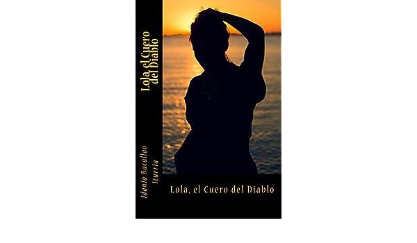 Amazon.com: Lola, el Cuero del Diablo (Spanish Edition) eBook: Idania Bacallao Iturria: Kindle Store