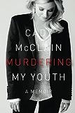 Murdering My Youth: a memoir