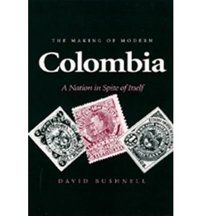 The Making of Modern Colombia: A Nation in Spite of Itself by David Bushnell - Mall Colombia